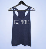 Navy tank top saying ew people - HighCiti