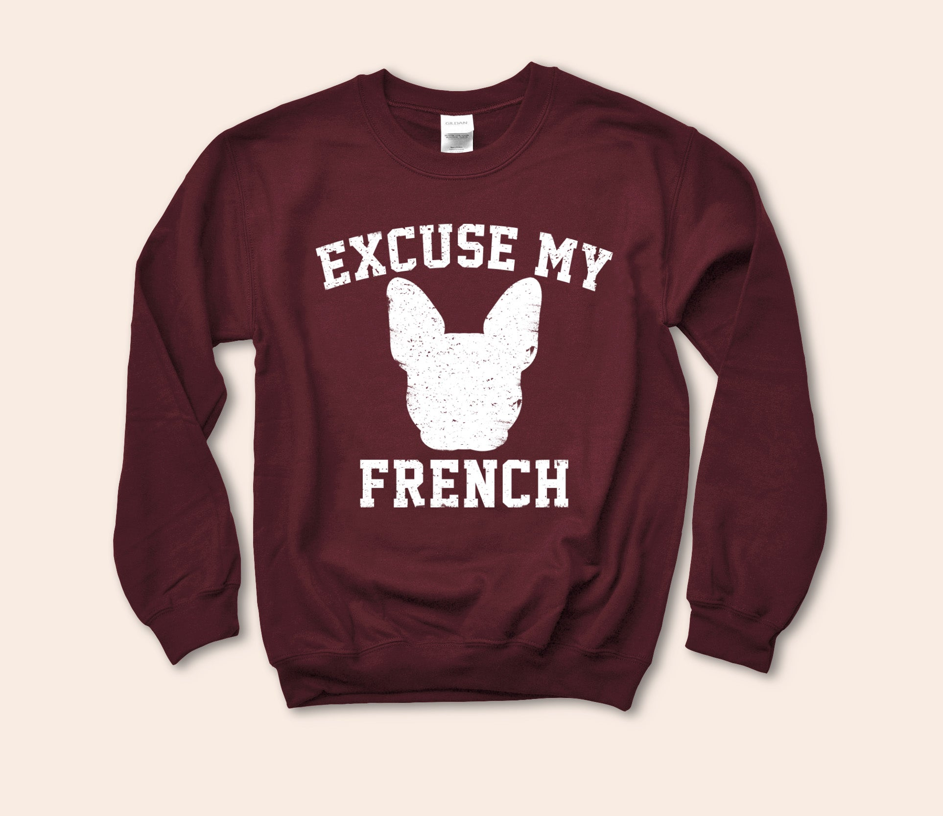 Maroon sweatshirt with a french bulldog that says excuse my french - HighCiti