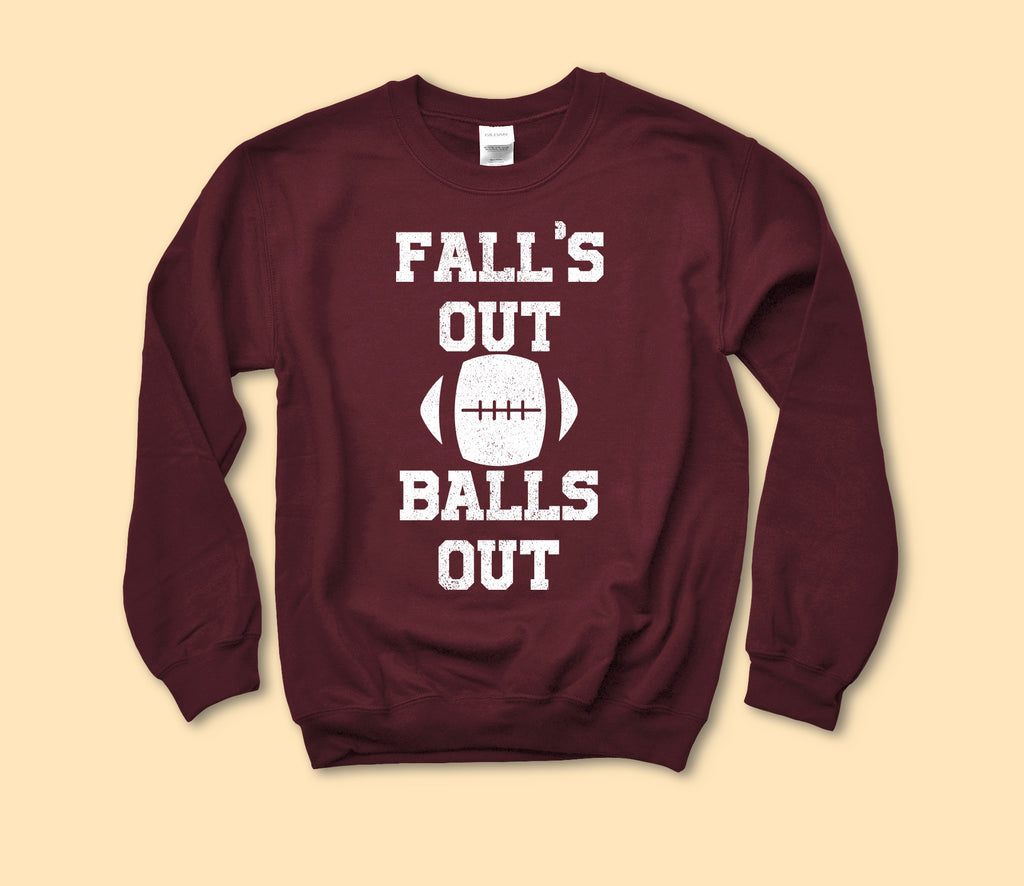 Fall's Out Ball's Out Sweatshirt - HighCiti
