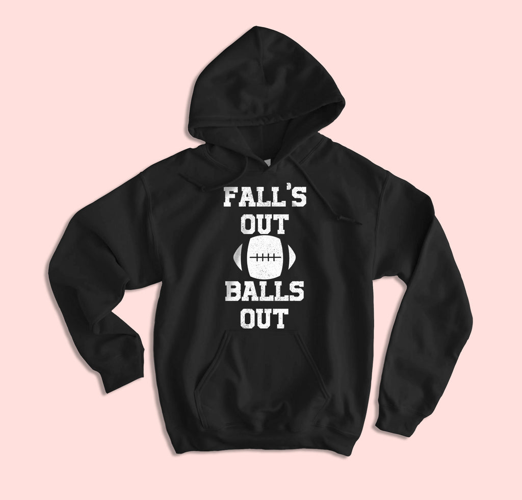 Fall's Out Ball's Out Hoodie - HighCiti