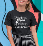 Feed Me Pizza And Tell Me I'm Pretty Shirt