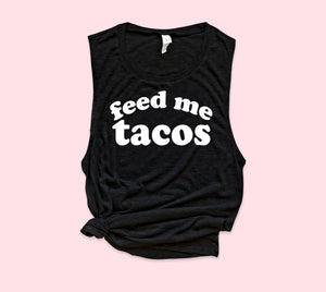 Feed Me Tacos Muscle Tank