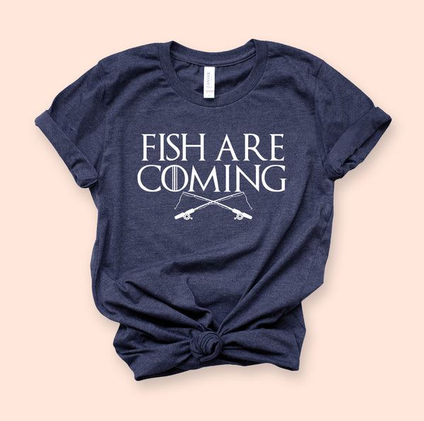 Fish Are Coming Shirt