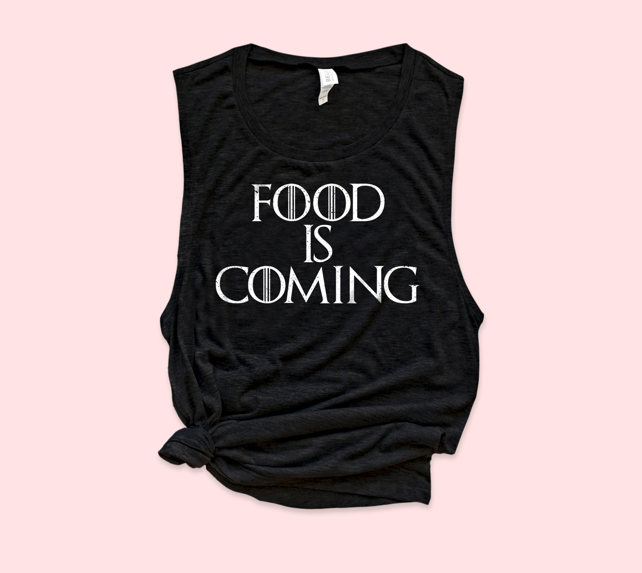 Food Is Coming  Muscle Tank