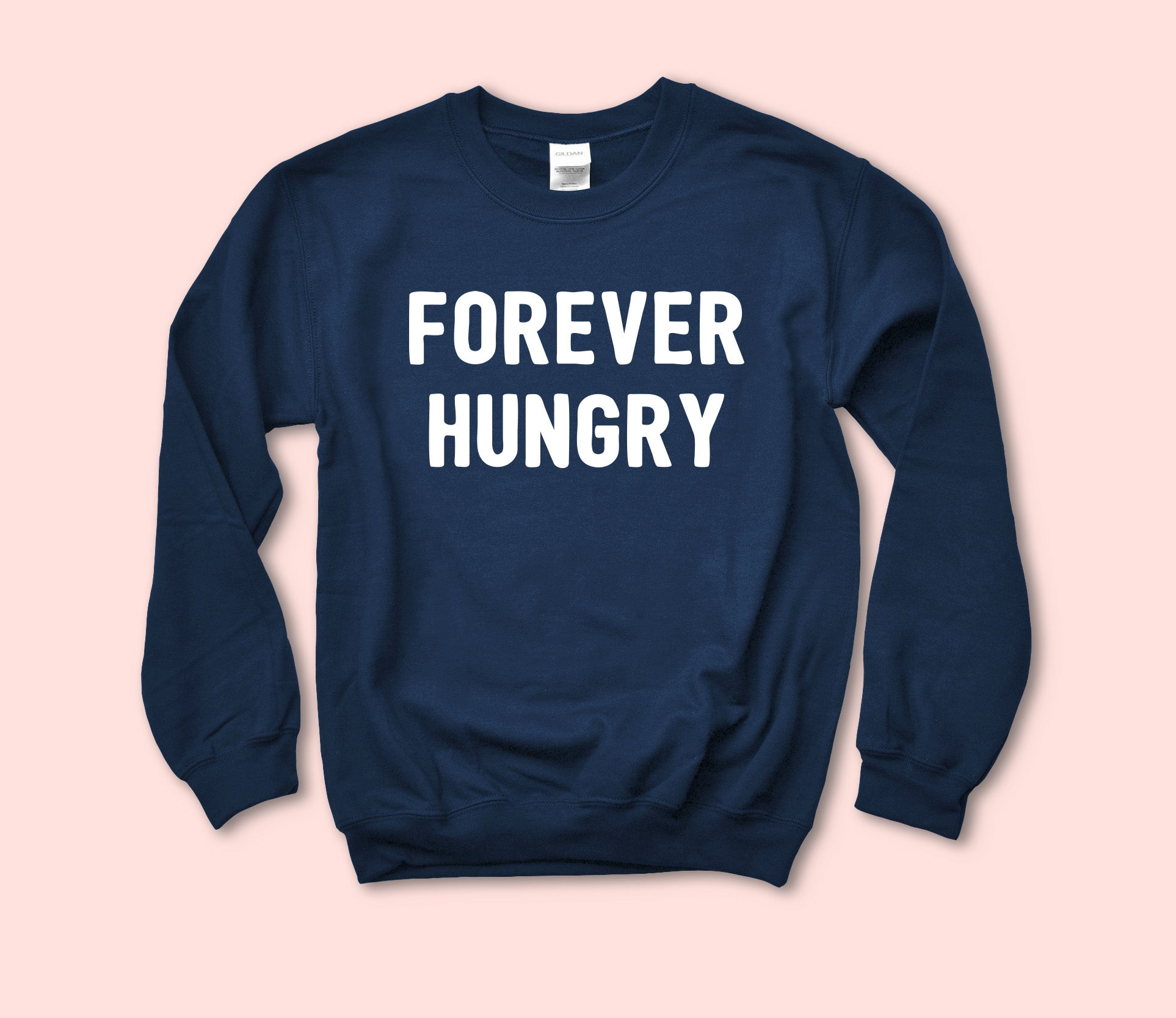 Forever Hungry Sweatshirt