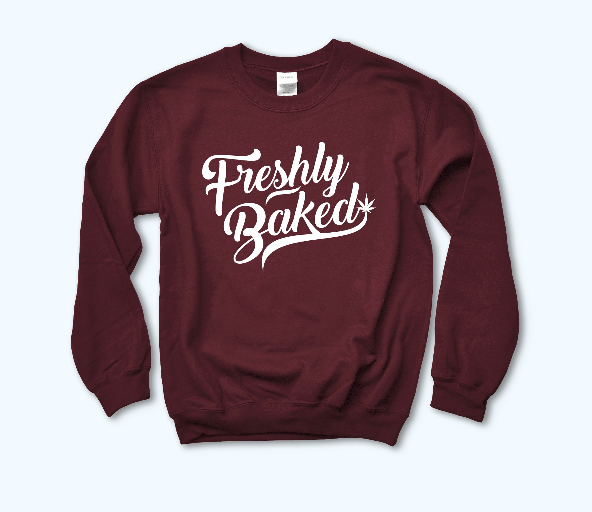 Maroon sweatshirt with a cannabis leaf that says freshly baked - HighCiti