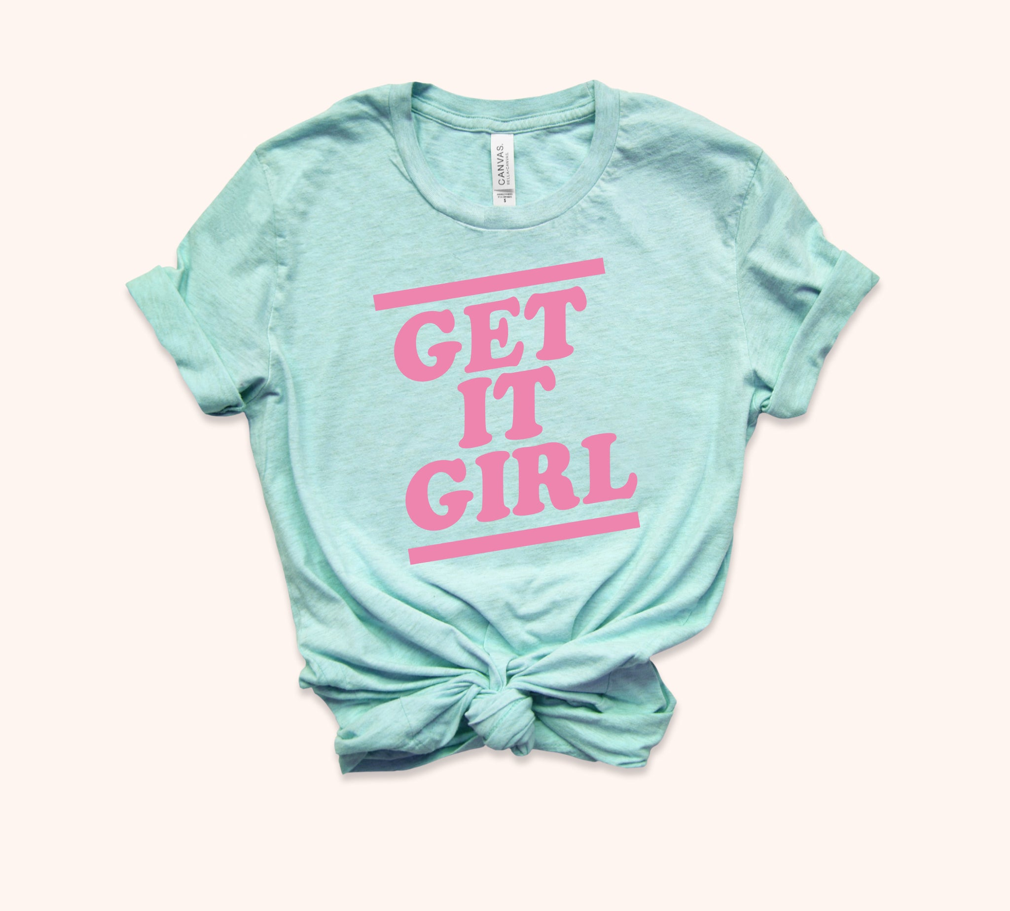 Get It Girl Shirt