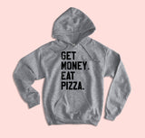 Get Money Eat Pizza Hoodie