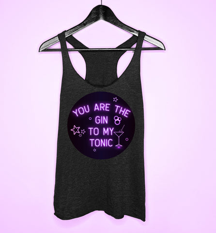 Black women's tank with a neon drink saying you are the gin to my tonic - HighCiti