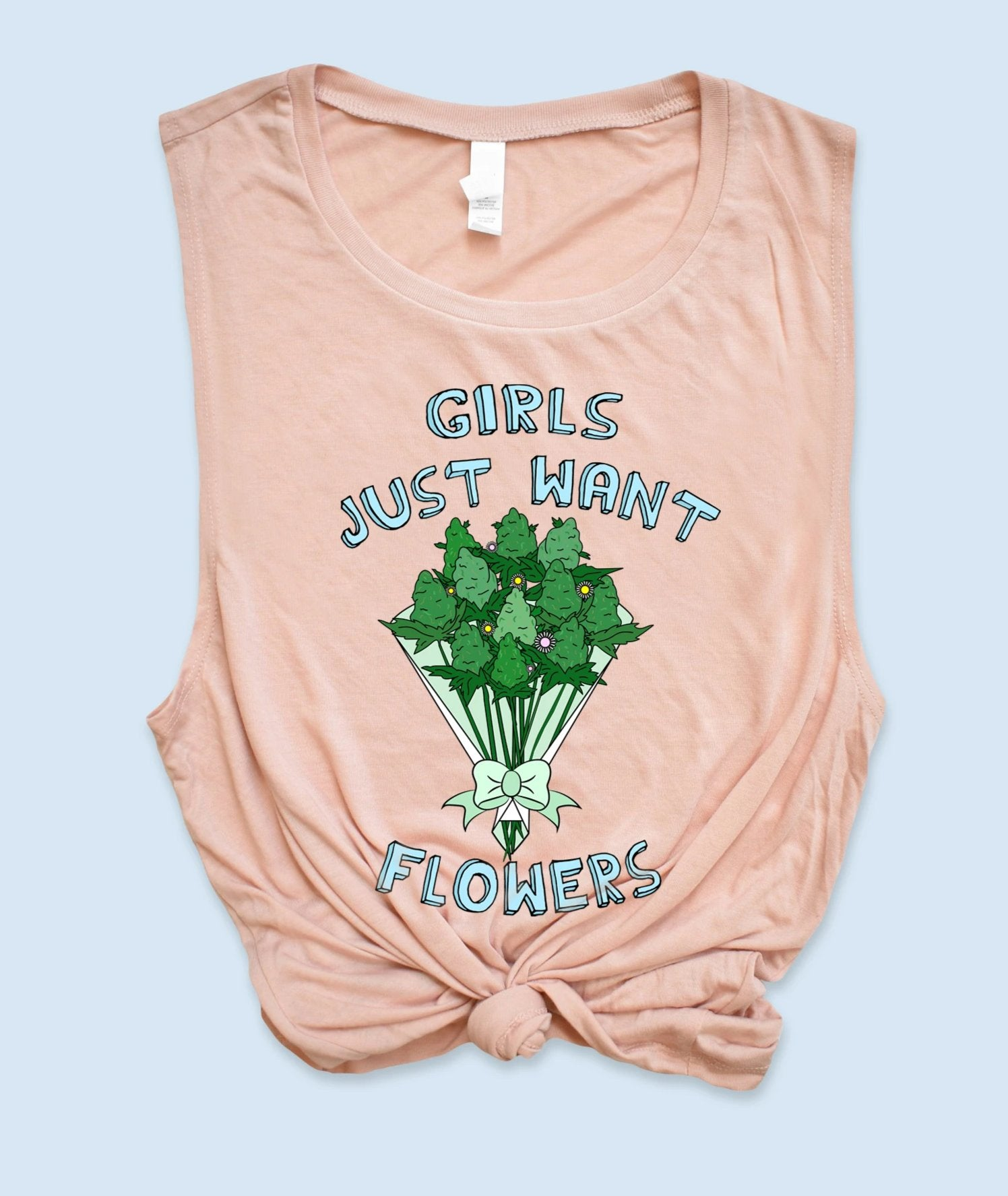 Peach muscle tank with weed flowers bouquet that says girls just want flowers - HighCiti