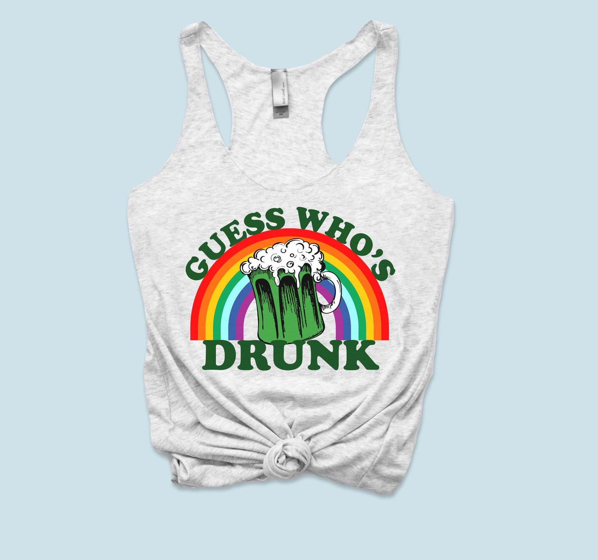White tank top with a rainbow green beer that says guess who's drunk - HighCiti