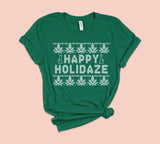 Happy Holidaze Shirt