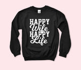 Happy Wife Happy Life Sweatshirt
