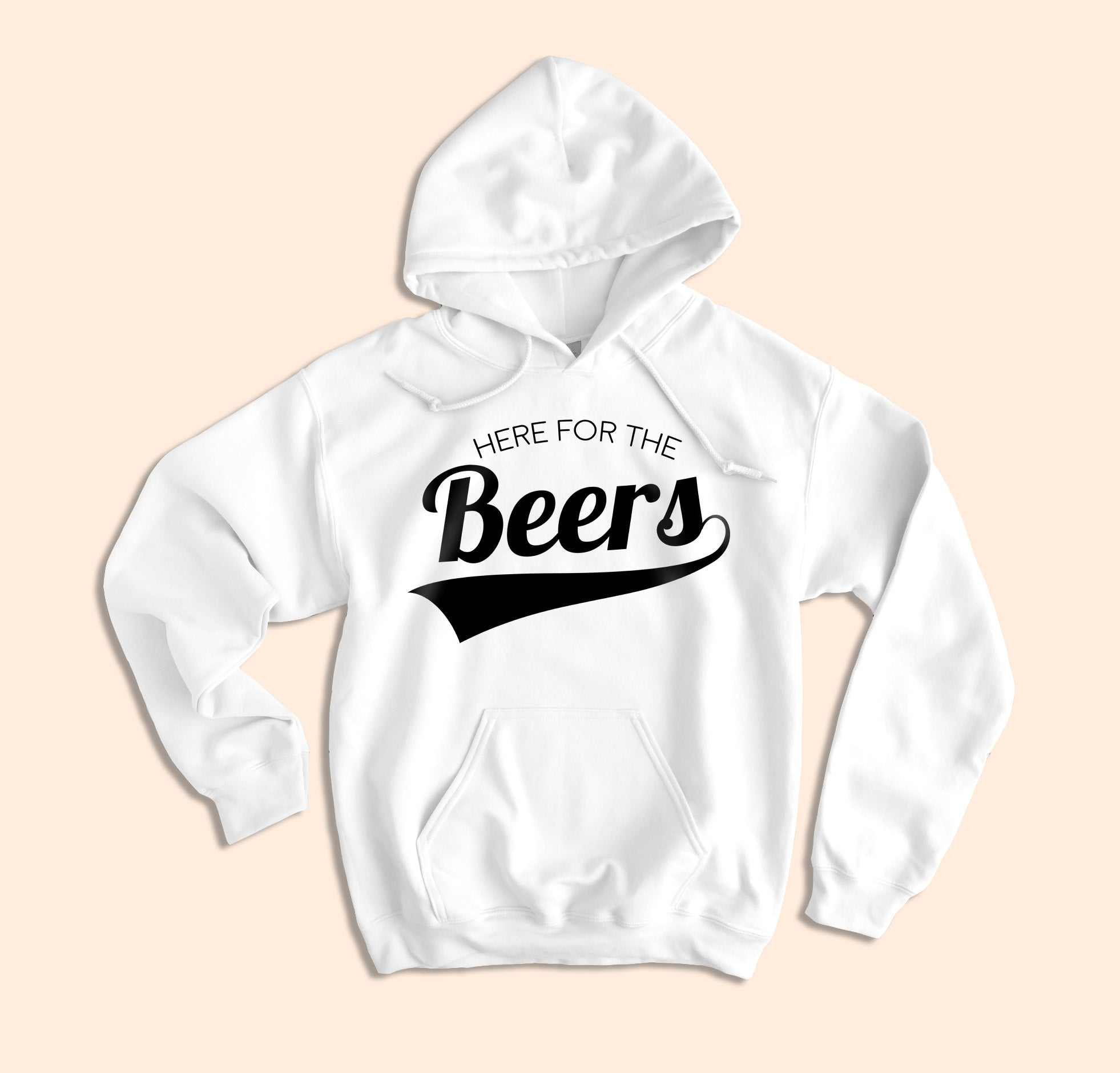 Here For The Beers Hoodie - HighCiti