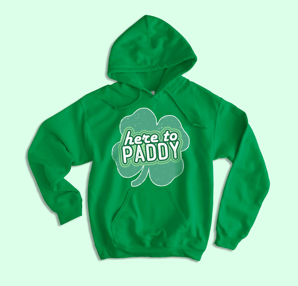 Here To Paddy Hoodie - HighCiti