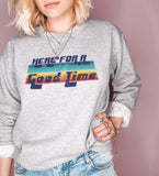 Retro grey sweatshirt that says here for a good time - HighCiti