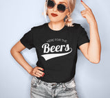 Here For The Beers Shirt