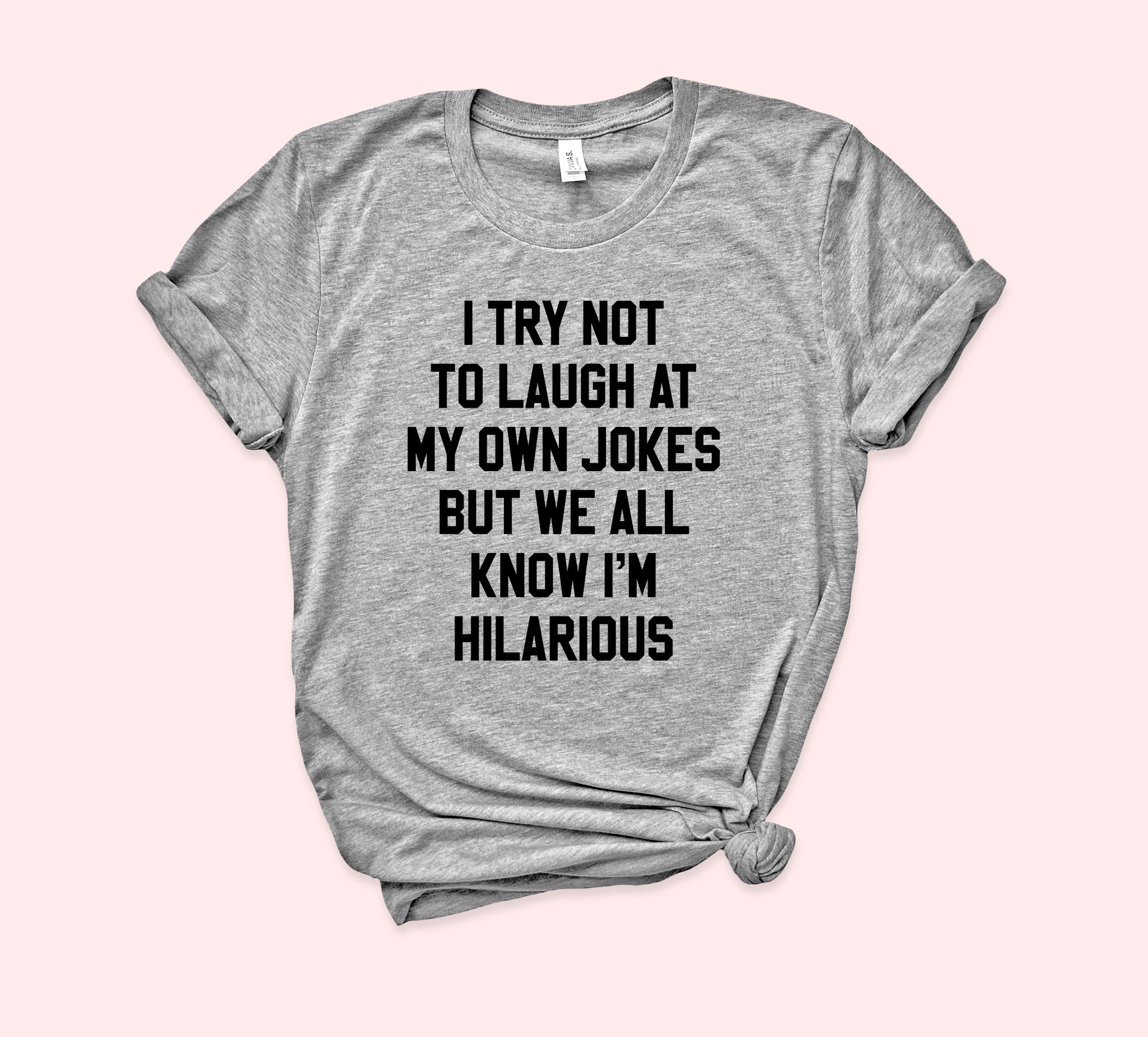 We All Know I'm Hilarious Shirt