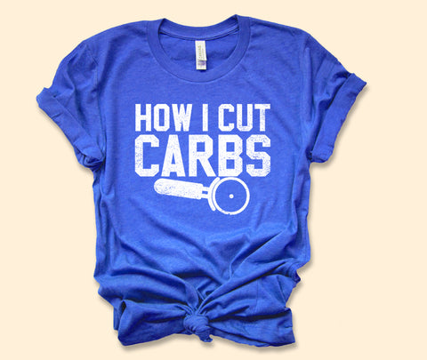 How I Cut Carbs Shirt