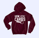 How I Cut Carbs Hoodie - HighCiti