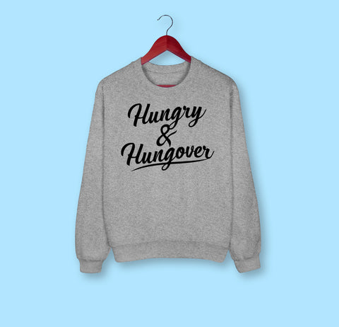Hungry And Hungover Sweatshirt - HighCiti