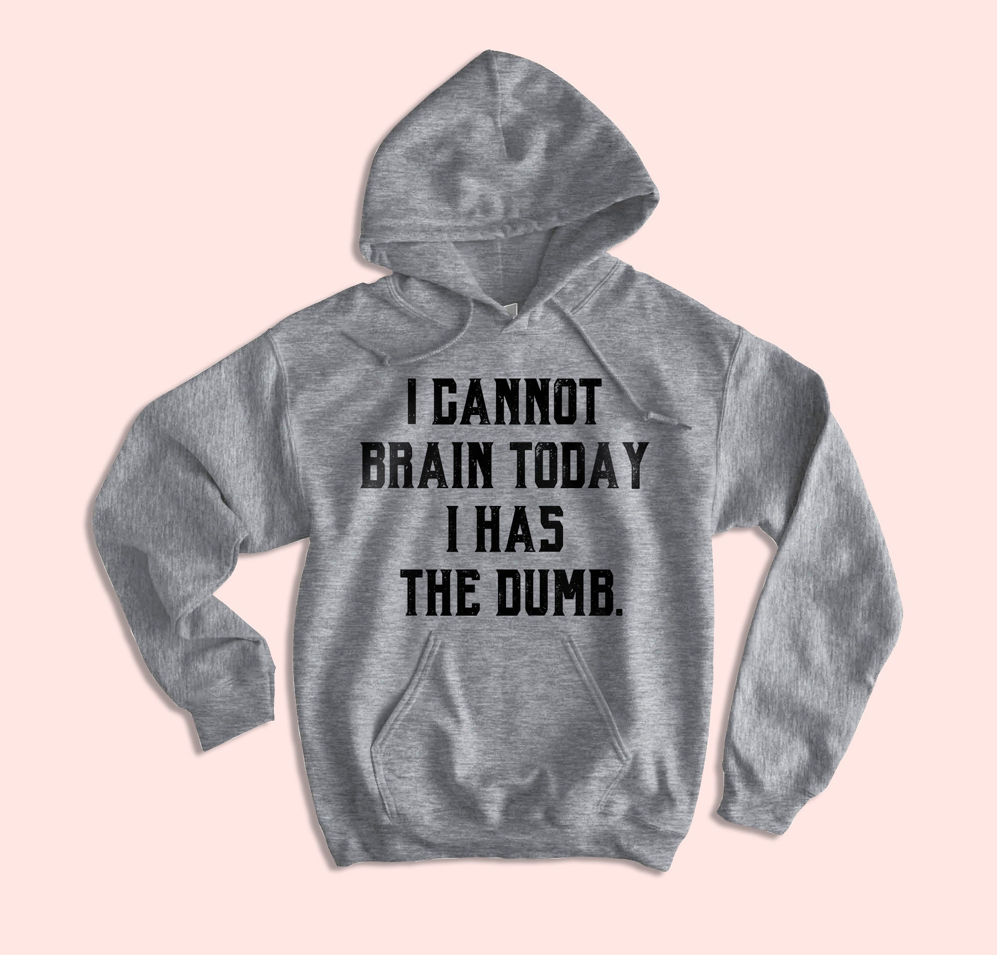 I Cannot Brain Today Hoodie