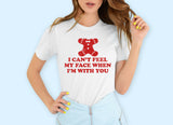 I Can't Feel My Face Shirt