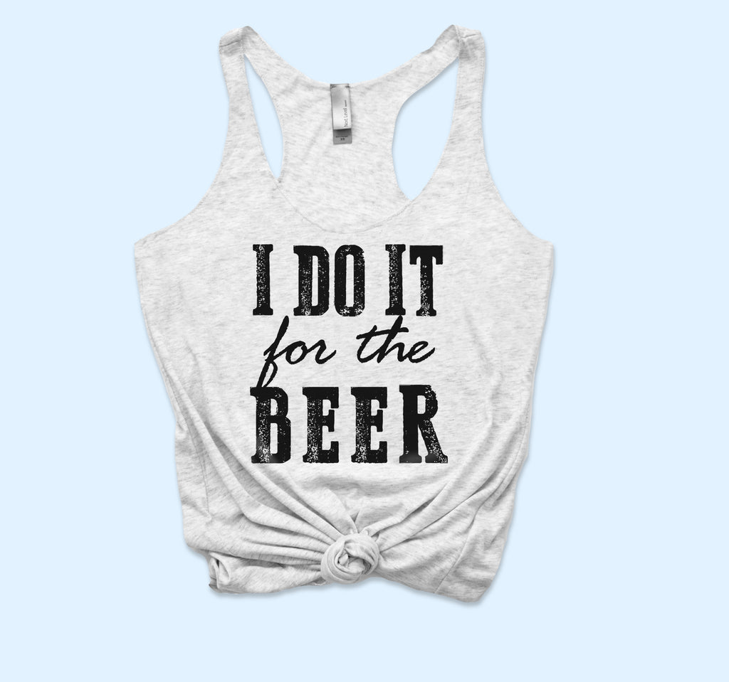 I Do It For The Beer Tank - HighCiti