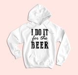 I Do It For The Beer Hoodie - HighCiti
