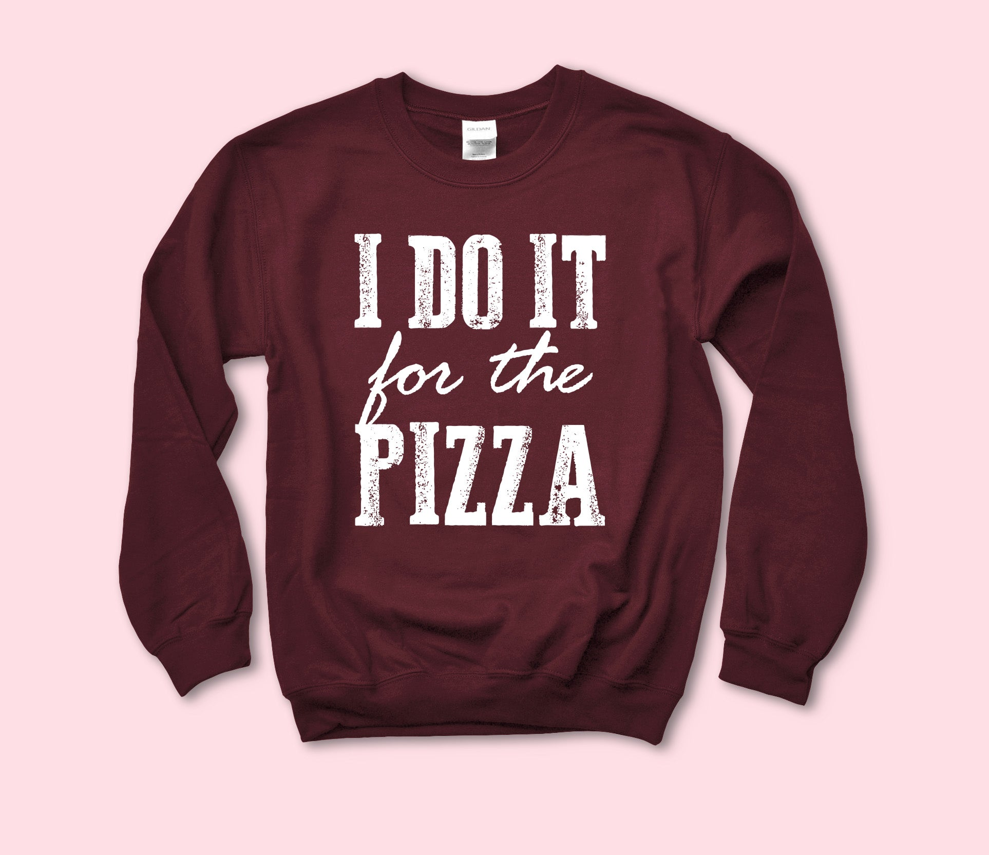I Do It For The Pizza Sweatshirt