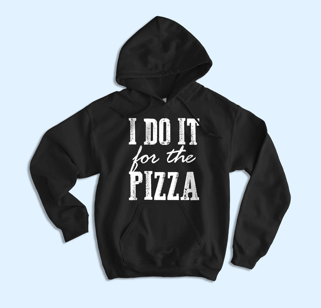 I Do It For The Pizza Hoodie - HighCiti