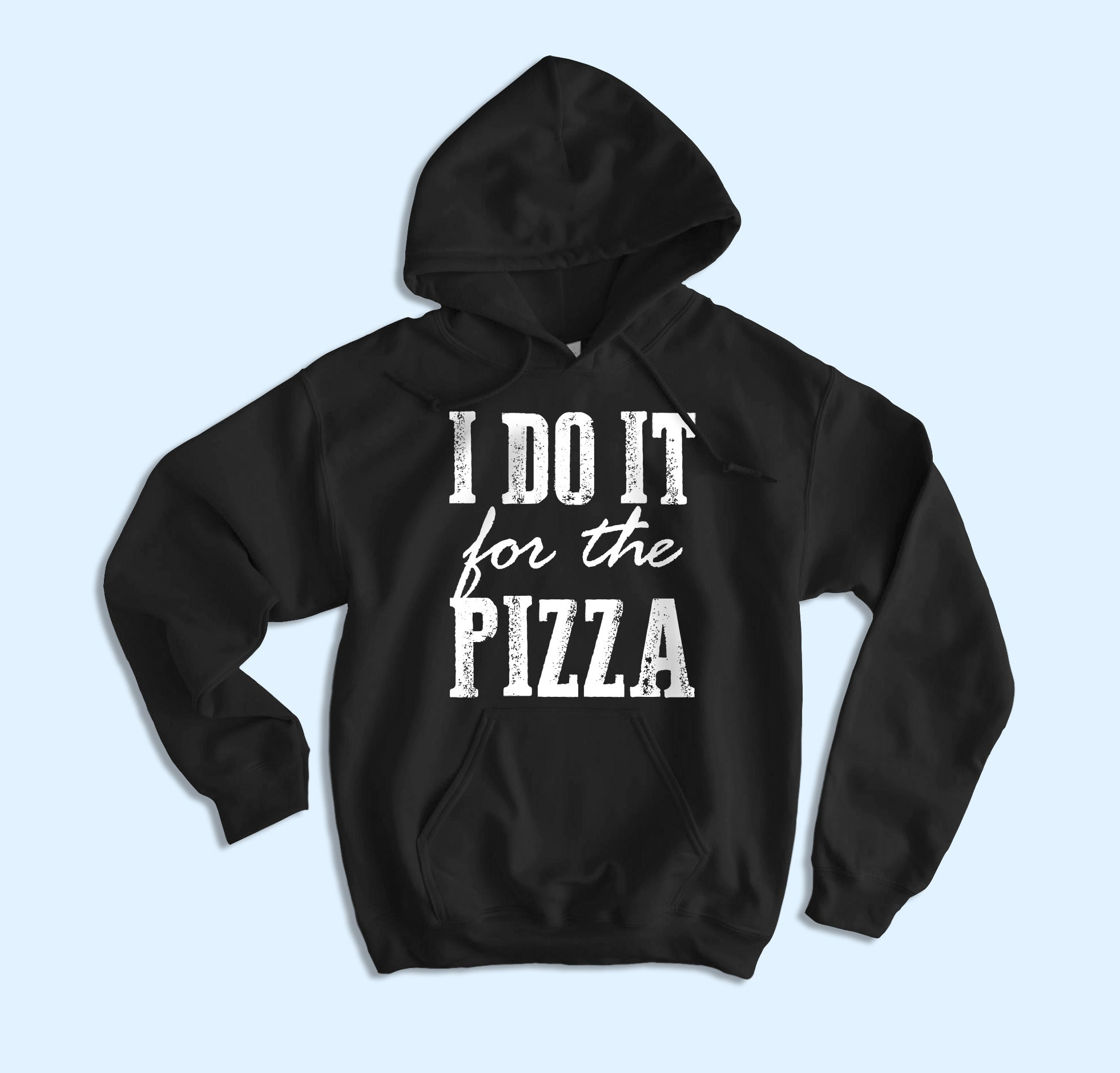 I Do It For The Pizza Hoodie
