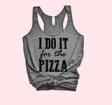 I Do It For The Pizza Tank - HighCiti
