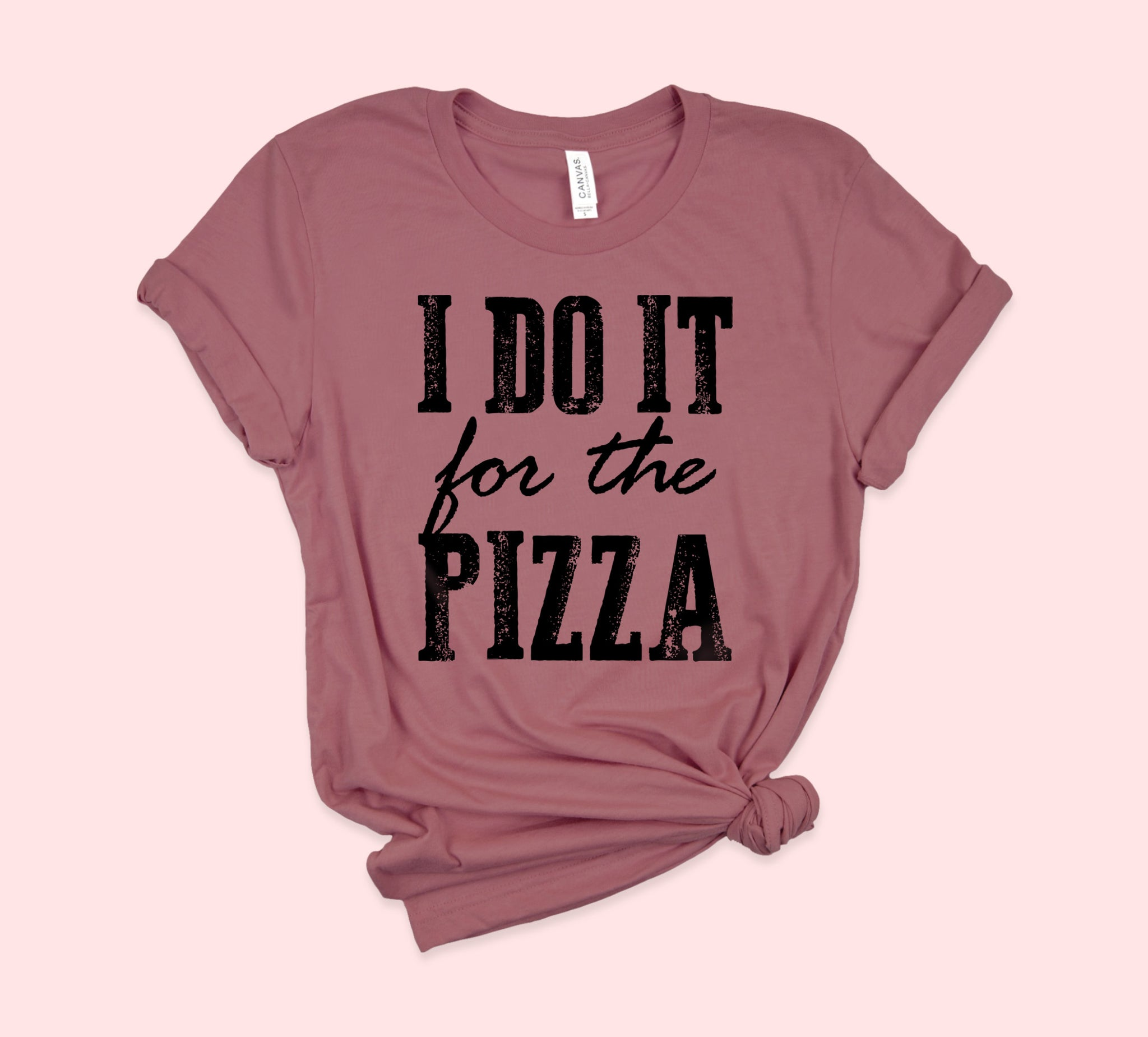 I Do It For The Pizza Shirt
