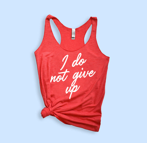I Do Not Give Up Tank