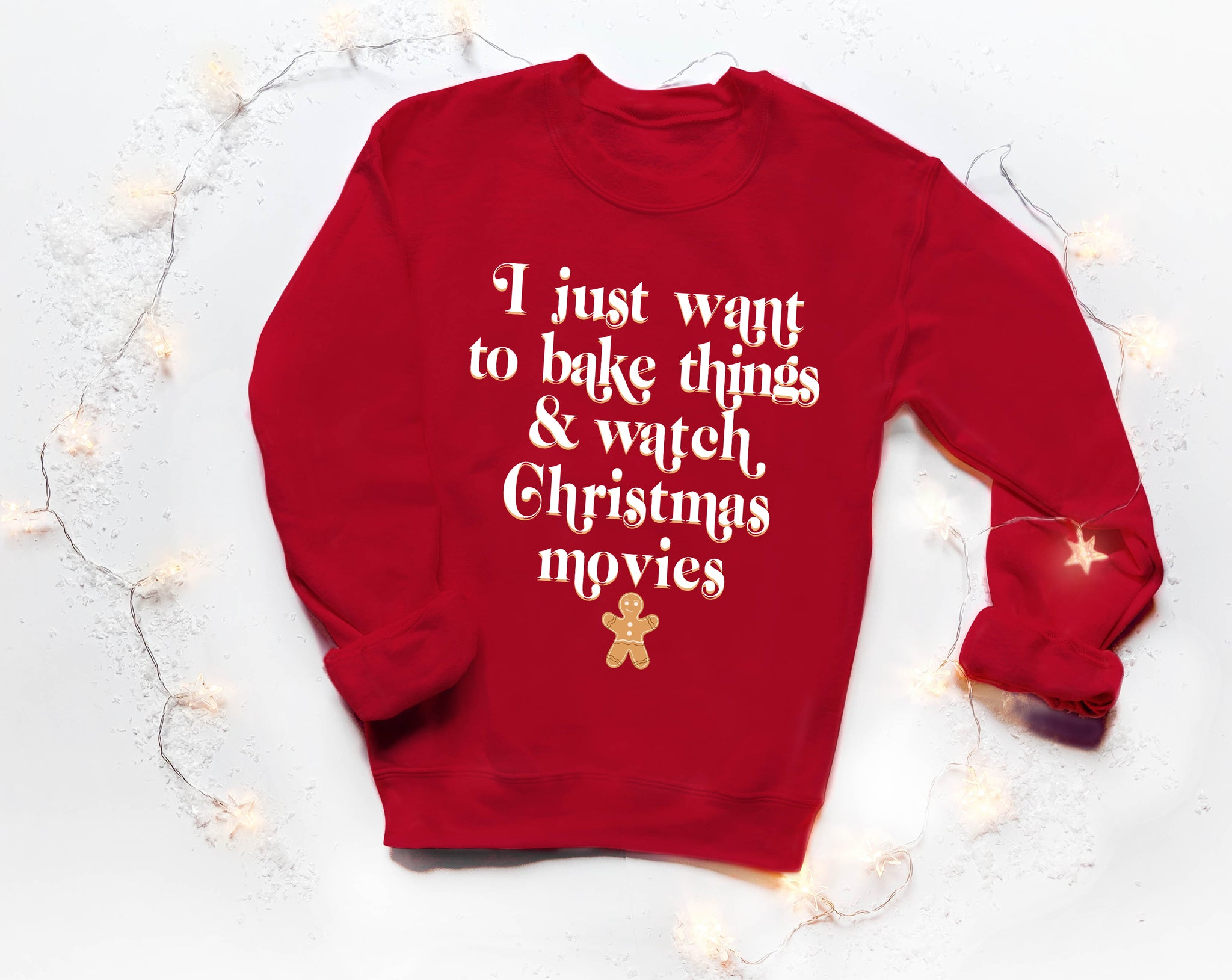 I Just Want To Bake Things And Watch Christmas Movies Sweatshirt