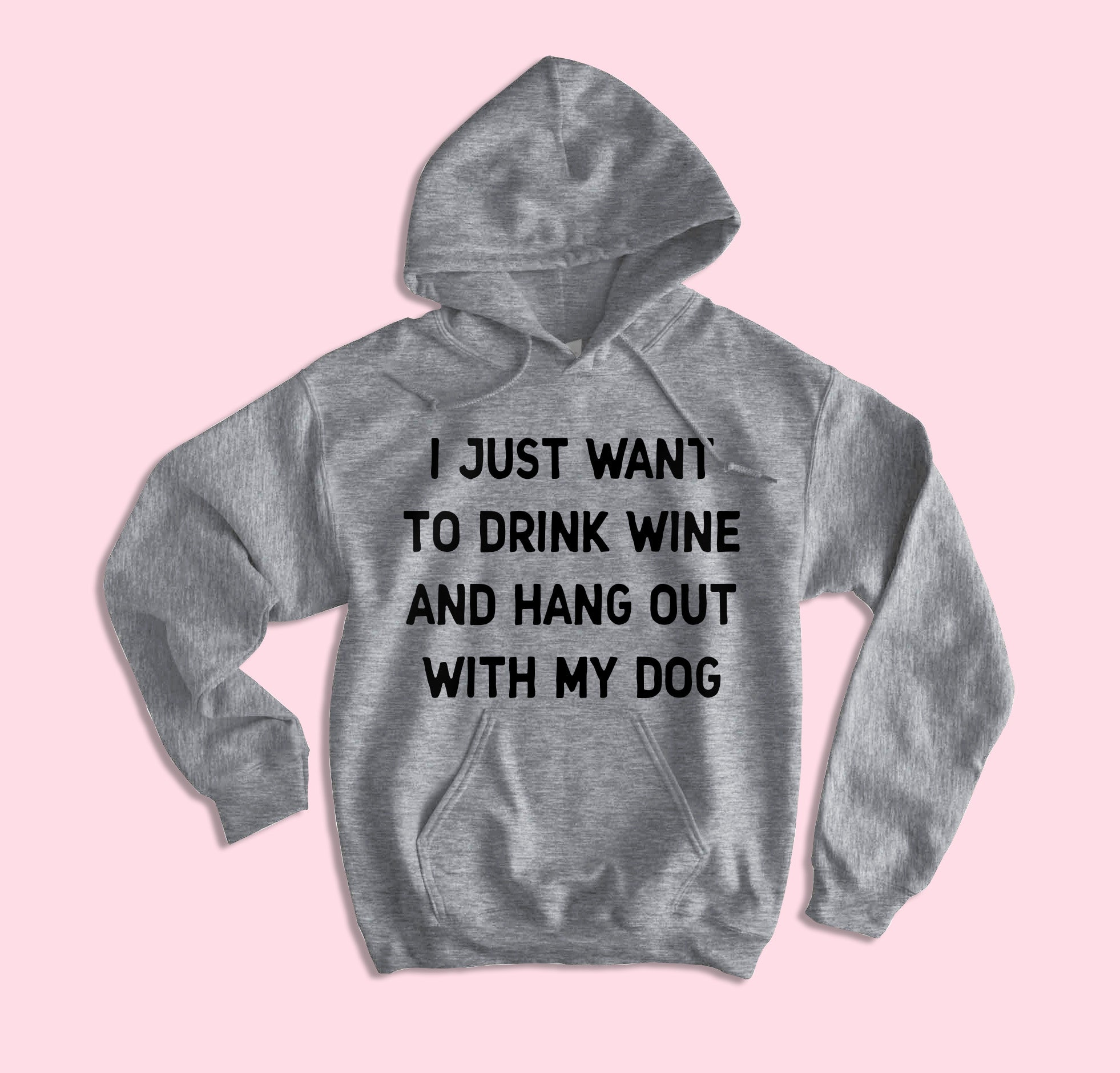 I Just Want To Drink Wine Save Animals And Take Naps Hoodie