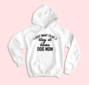 Stay At Home Dog Mom Hoodie - HighCiti