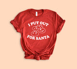 I Put Out For Santa Shirt - HighCiti