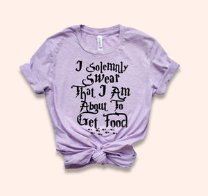 I Solemnly Swear I'm About To Get Food Shirt - HighCiti