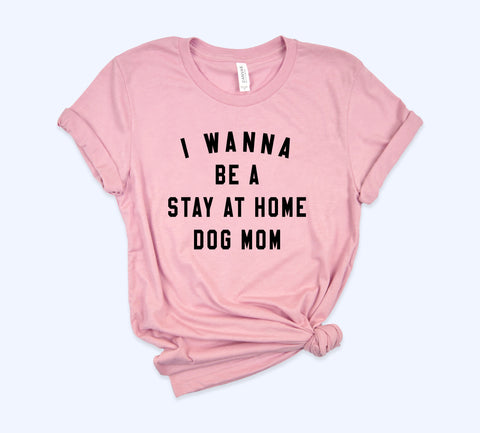 I Wanna Be A Stay At Home Dog Mom Muscle Tank - HighCiti