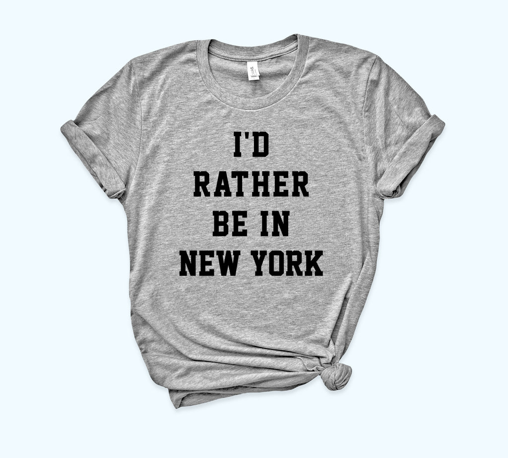 I'D Rather Be In New York Shirt - HighCiti