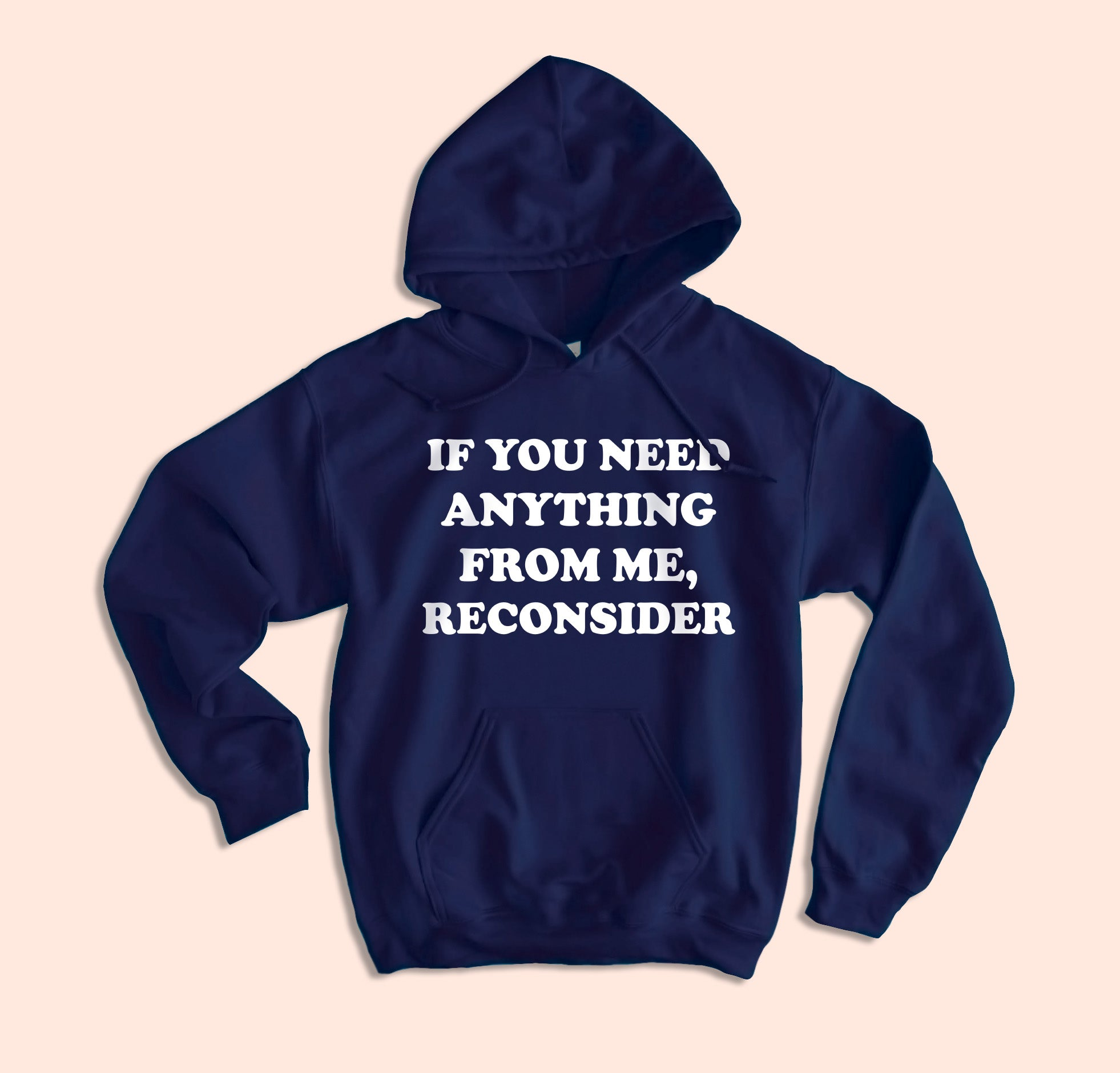 If You Need Anything From Me Reconsider Hoodie - HighCiti