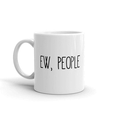 Ew People Mug - HighCiti