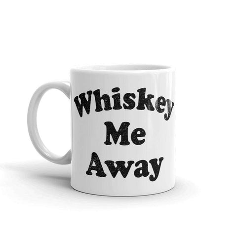 Whiskey Me Away Mug - HighCiti