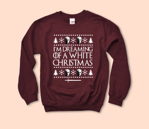 I'm Dreaming Of A White Christmas Sweatshirt - HighCiti
