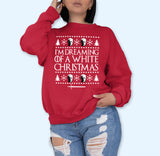 I'm Dreaming Of A White Christmas Sweatshirt