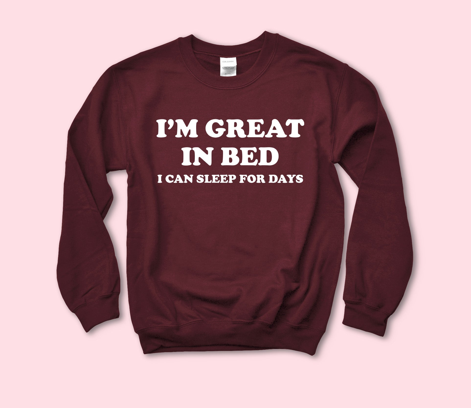 I'm Great In Bed Sweatshirt