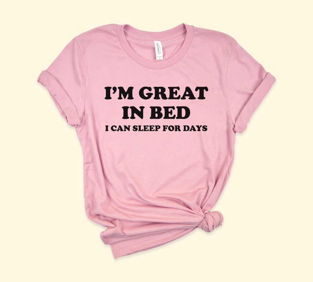 I'm Great In Bed Shirt - HighCiti