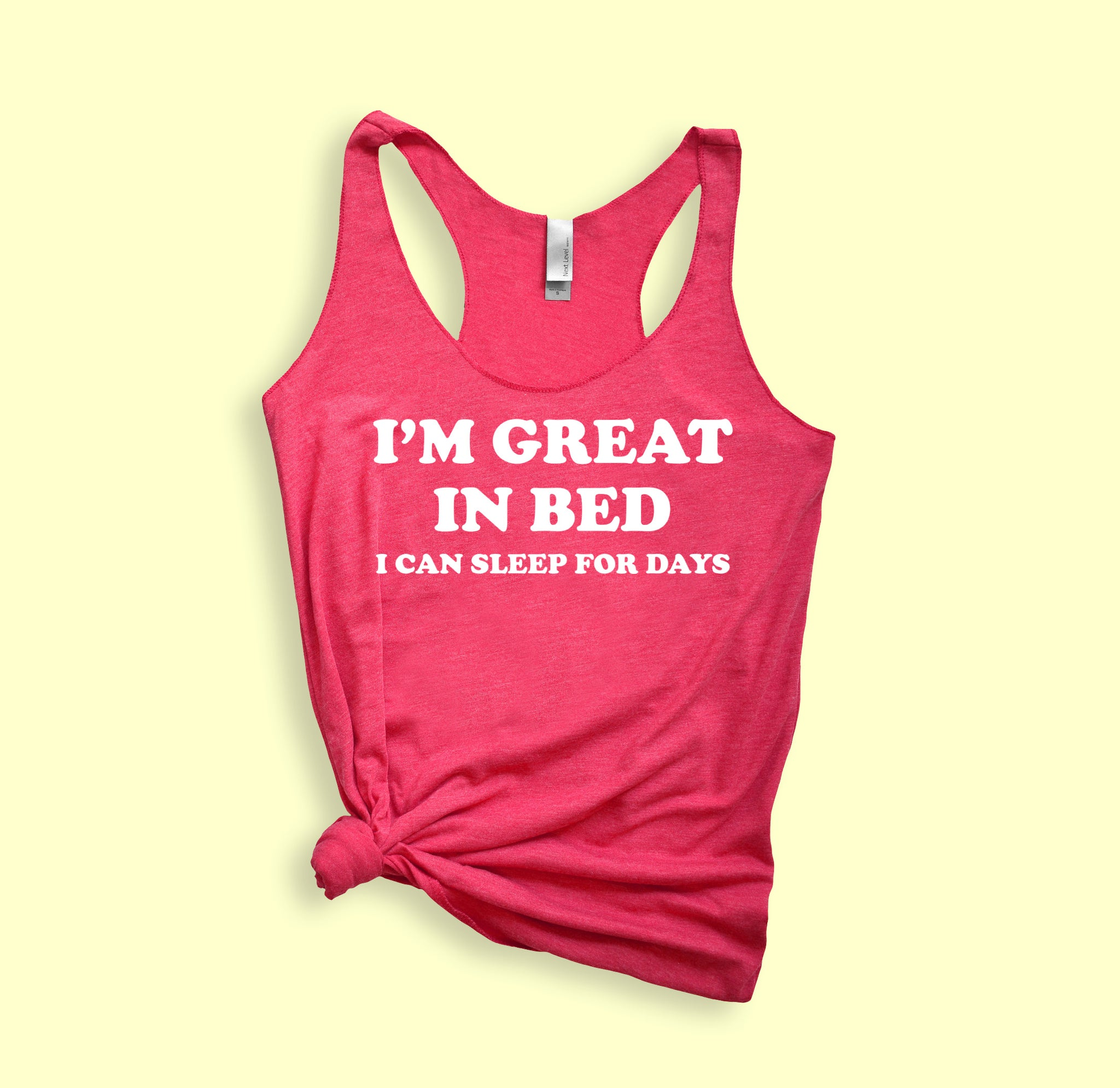 I'm Great In Bed I Can Sleep For Days Tank - HighCiti